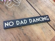 East of India No Dad Dancing Sign