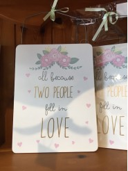 """All Because Two People Fell In Love"" Wooden Sign"