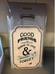 "East Of India ""Good Friends Are Hard To Find"" Plaque"