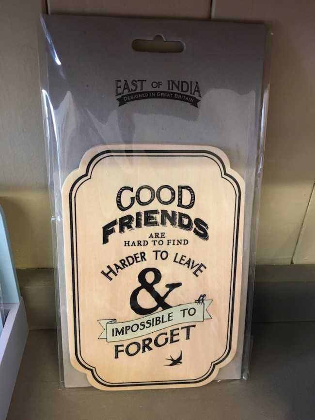 """East Of India """"Good Friends Are Hard To Find"""" Plaque"""